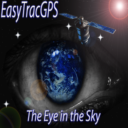 """The eye in the sky, EasyTracGPS. """"The future in GPS tracking solving the problems of today"""". - http://www.easytracgps.com"""